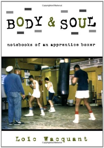 Body & Soul: Notebooks of an Apprentice Boxer free download