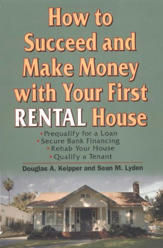 How to Succeed and Make Money with Your First Rental House free download