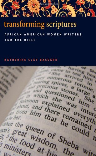 Transforming Scriptures: African American Women Writers and the Bible free download