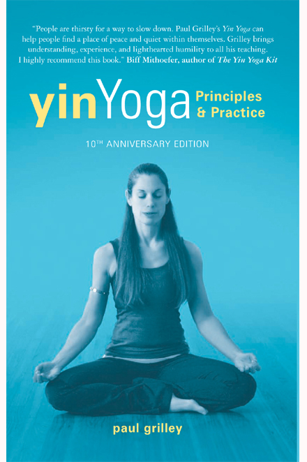 Yin Yoga: Outline of a Quiet Practice, 10th Anniversary Edition free download