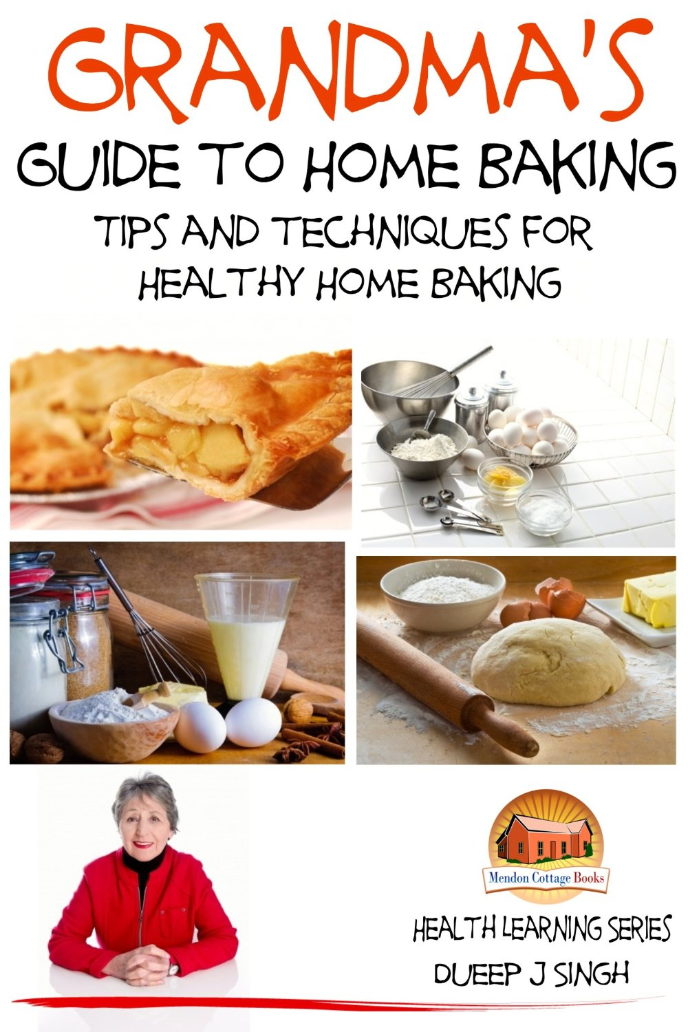 Grandma's Guide to Home Baking Tips and techniques for Healthy Home Baking free download