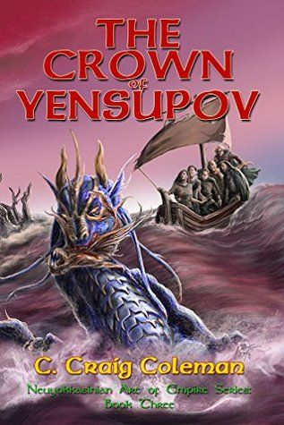 The Crown of Yensupov (Neuyokkasinian Arc of Empire Series Book 3) free download