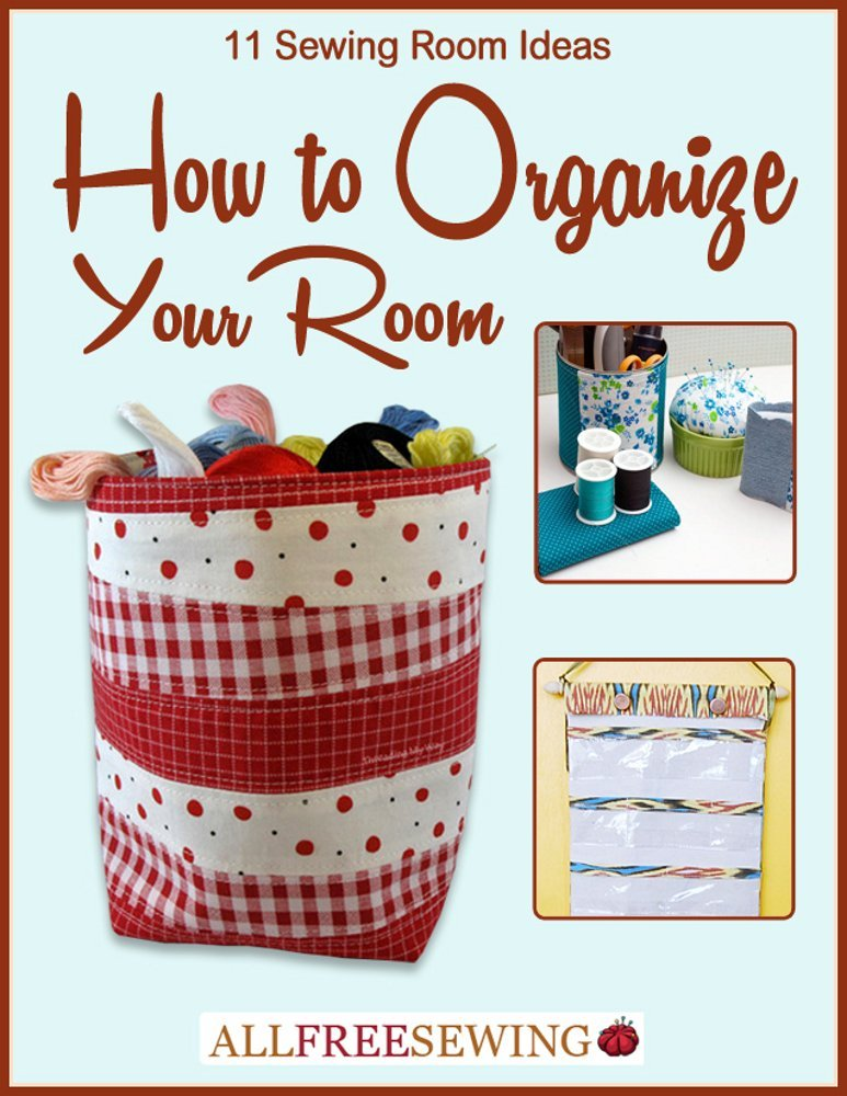 11 Sewing Room Ideas: How to Organize Your Room free download