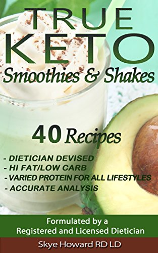 TRUE KETO Smoothies and Shakes: 40 Recipes by a Registered and Licensed Dietician that are Low Carb free download