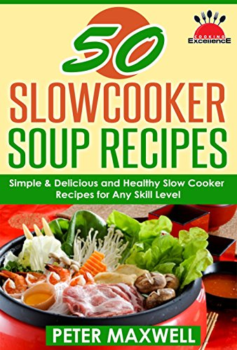 50 Slow Cooker Soup Recipes & Crock Pot Meals free download