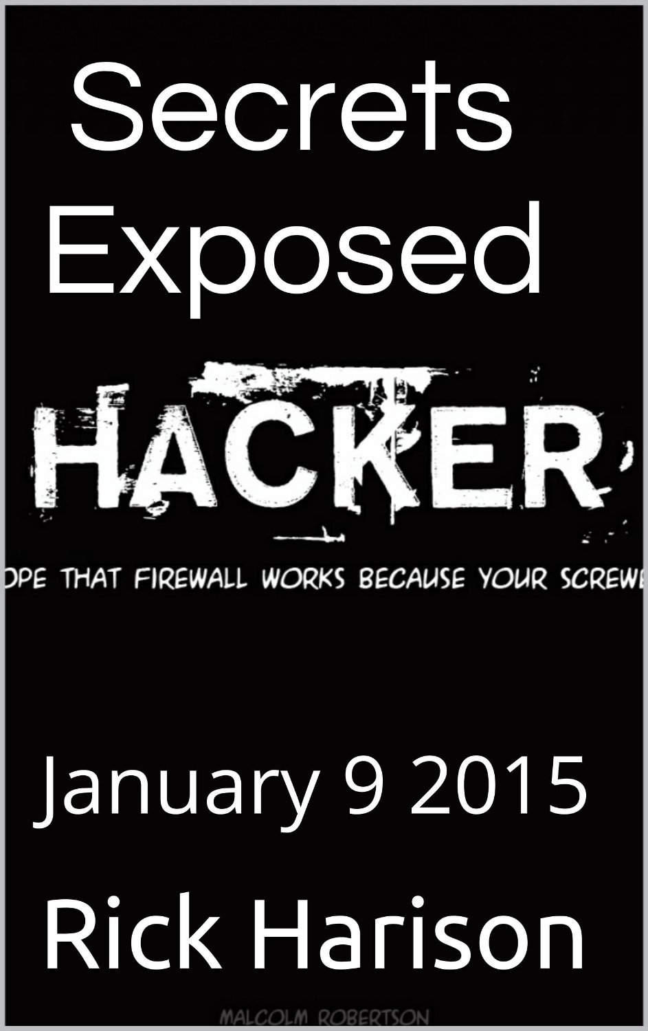 Hacking Secrets Exposed - A Beginners Guide: January 9 2015 free download