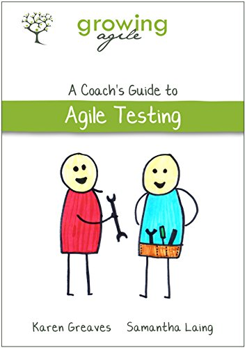Growing Agile: A Coach's Guide to Agile Testing (Growing Agile: A Coach's Guide Series Book 2) free download