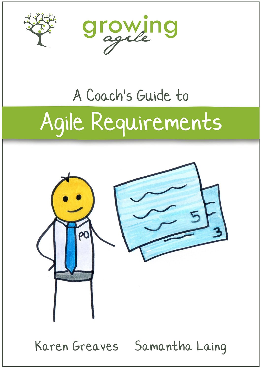 Growing Agile: A Coach's Guide to Agile Requirements (Growing Agile: A Coach's Guide Series Book 3) free download