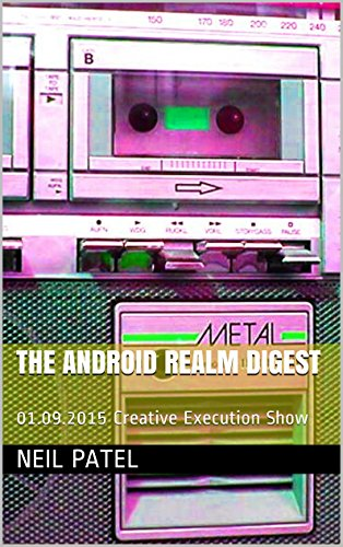 The Android Realm Digest: 01.09.2015 Creative Execution Show free download