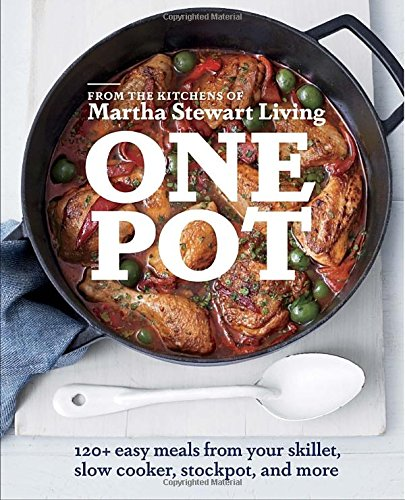 One Pot: 120+ Easy Meals from Your Skillet, Slow Cooker, Stockpot, and More free download