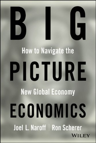 Big Picture Economics: How to Navigate the New Global Economy free download