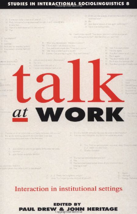 Talk at Work: Interaction in Institutional Settings free download