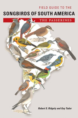 Field Guide to the Songbirds of South America: The Passerines by Guy Tudor free download