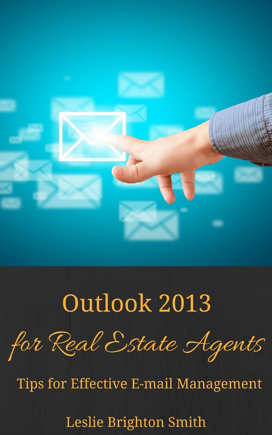 Outlook 2013 for Real Estate Agents: Tips for Effective E-mail Management free download