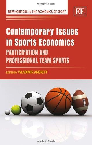 Contemporary Issues in Sports Economics: Participation and Professional Team Sports free download