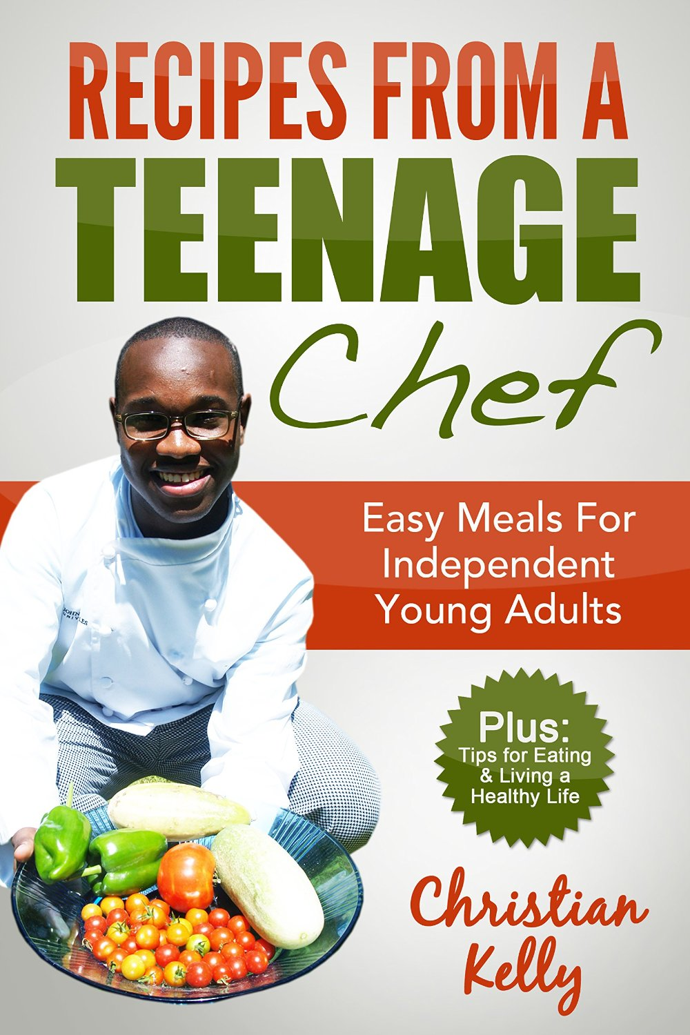 Recipes from a Teenage Chef: Easy meals for independent young adults free download
