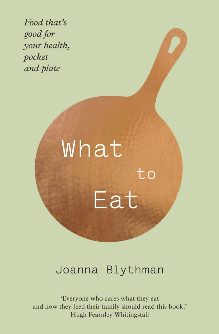 What to Eat: Food That's Good for Your Health, Pocket and Plate free download