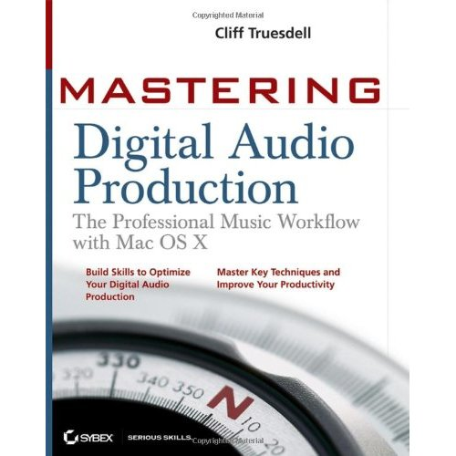 Mastering Digital Audio Production: The Professional Music Workflow with Mac OS X free download