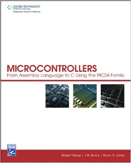 Microcontrollers: From Assembly Language to C Using the PIC24 Family free download