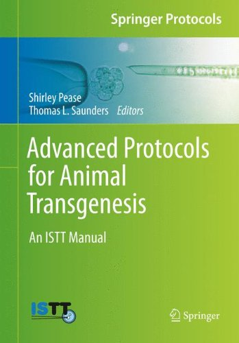 Advanced Protocols for Animal Transgenesis: An ISTT Manual free download
