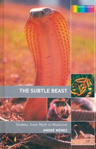 The Subtle Beast: Snakes, From Myth to Medicine free download