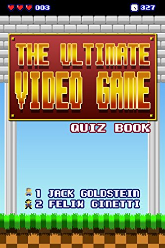 The Ultimate Video Game Quiz Book free download