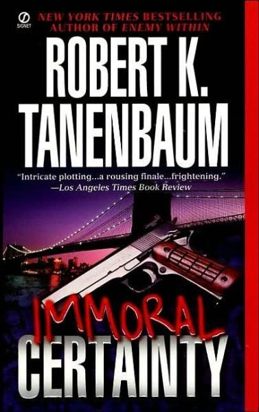 Immoral Certainty (The Butch Karp and Marlene Ciampi Series Book 3) by Robert K. Tanenbaum free download