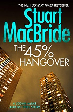 The 45% Hangover (A Logan and Steele Novella) - Stuart MacBride free download