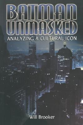 Batman Unmasked: Analyzing a Cultural Icon download dree