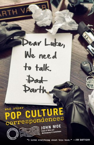 Dear Luke, We Need to Talk, Darth: And Other Pop Culture Correspondences free download