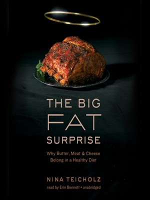 The Big Fat Surprise: Why Butter, Meat and Cheese Belong in a Healthy Diet free download
