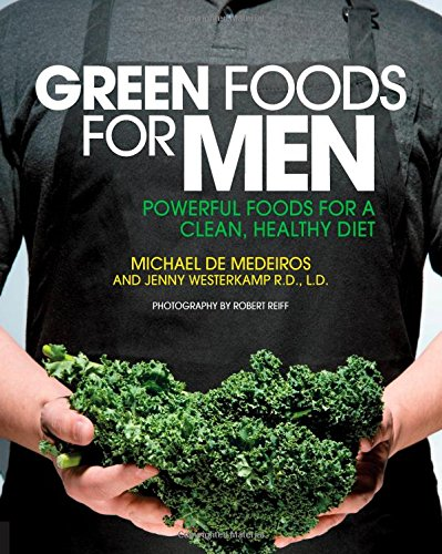Green Foods for Men: Powerful Foods for a Clean, Healthy Diet free download