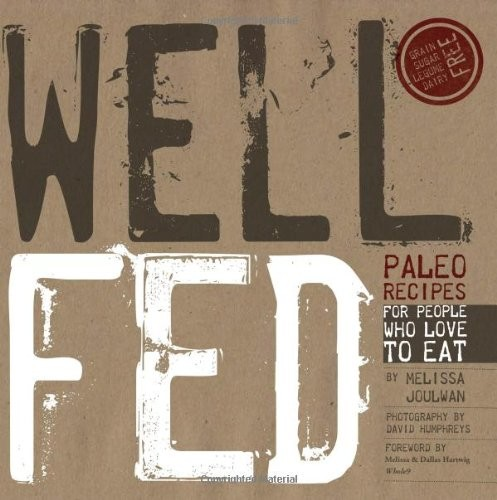 Well Fed: Paleo Recipes for People Who Love to Eat free download