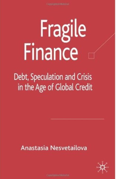Fragile Finance: Debt, Speculation and Crisis in the Age of Global Credit free download