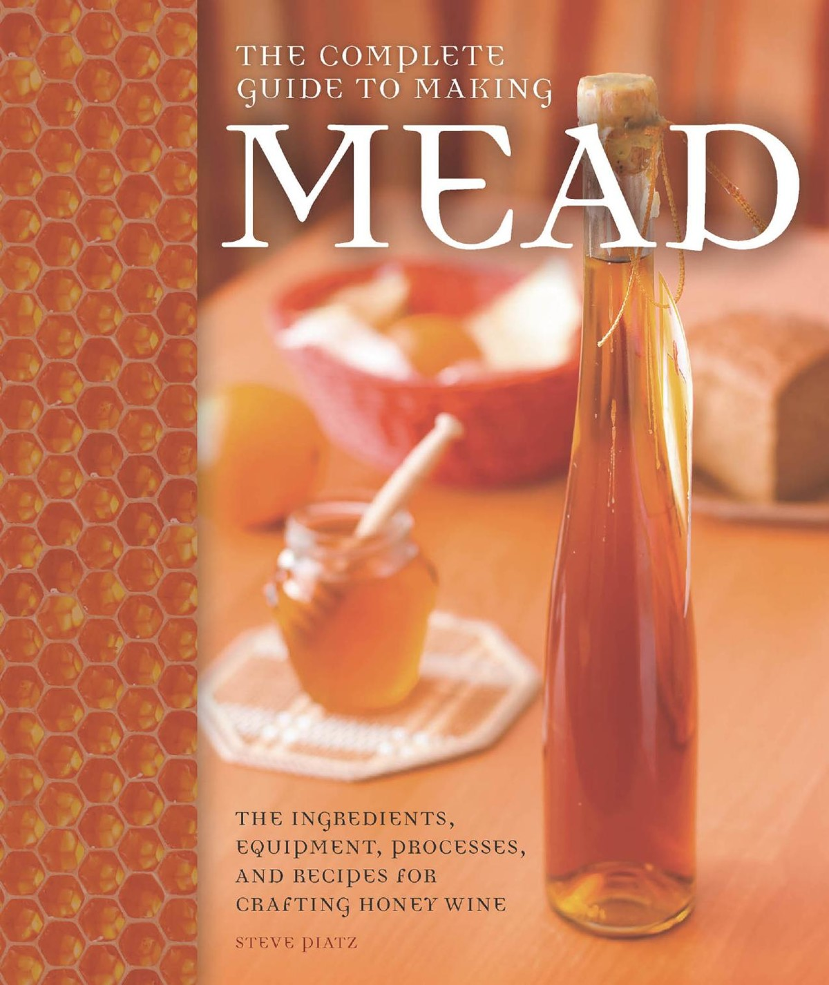 The Complete Guide to Making Mead free download
