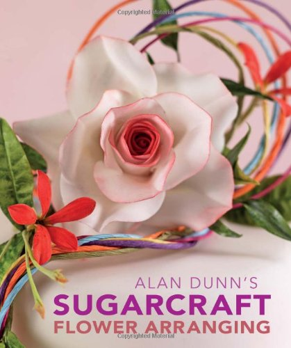 Alan Dunn's Sugarcraft Flower Arranging free download