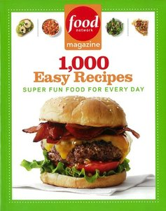Food Network Magazine 1,000 Easy Recipes: Super Fun Food for Every Day free download