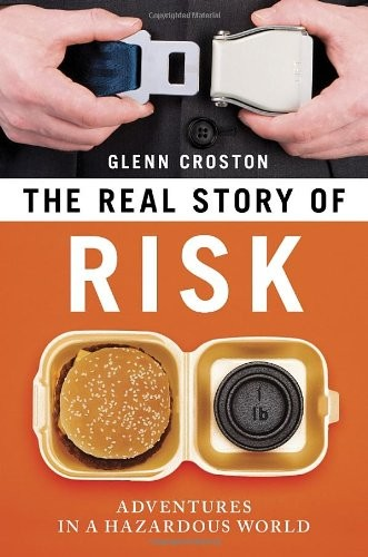 The Real Story of Risk: Adventures in a Hazardous World free download
