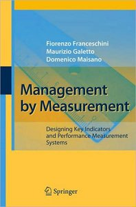 Management by Measurement: Designing Key Indicators and Performance Measurement Systems free download