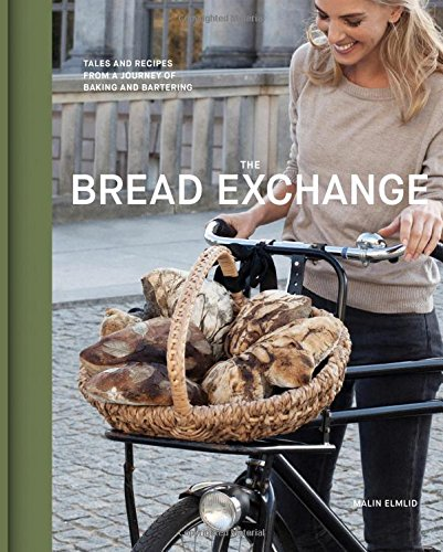 The Bread Exchange: Tales and Recipes from a Journey of Baking and Bartering free download