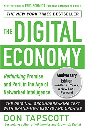 The Digital Economy ANNIVERSARY EDITION: Rethinking Promise and Peril in the Age of Networked Intelligence free download