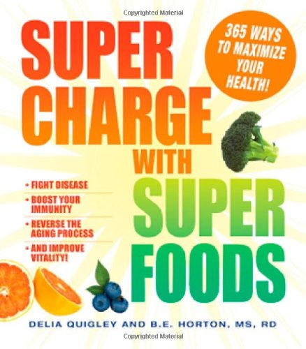 Supercharge with Superfoods: 365 Ways to Maximize Your Health! free download