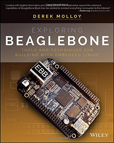 Exploring BeagleBone: Tools and Techniques for Building with Embedded Linux free download