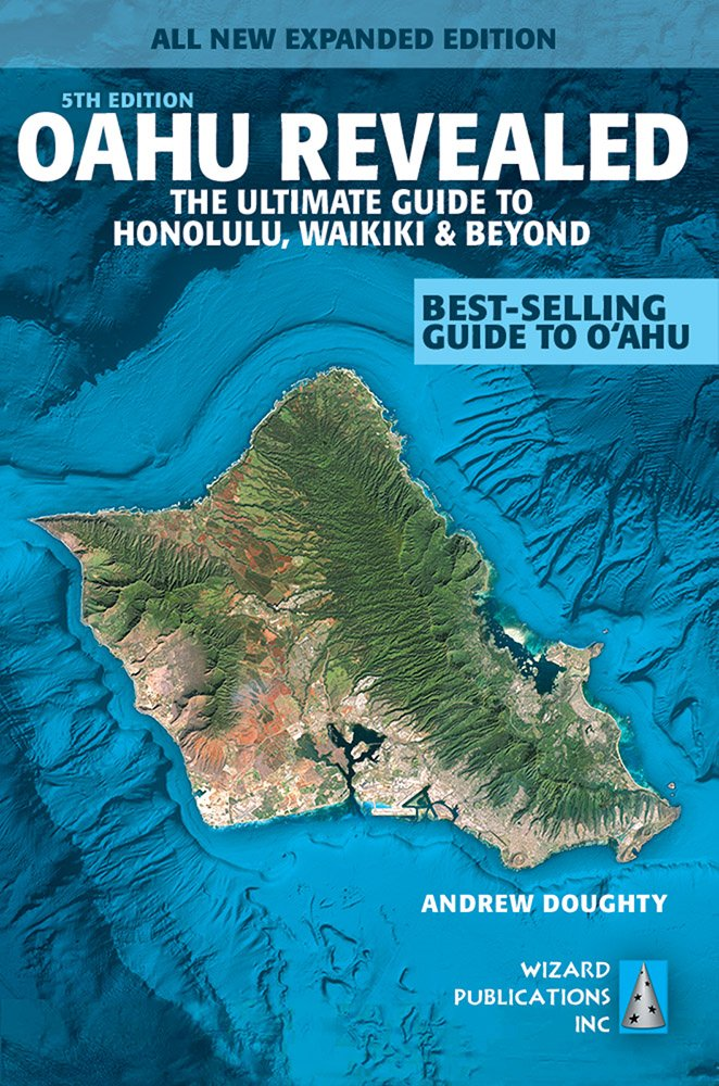 Oahu Revealed: The Ultimate Guide to Honolulu, Waikiki & Beyond (Oahu Revisited) free download