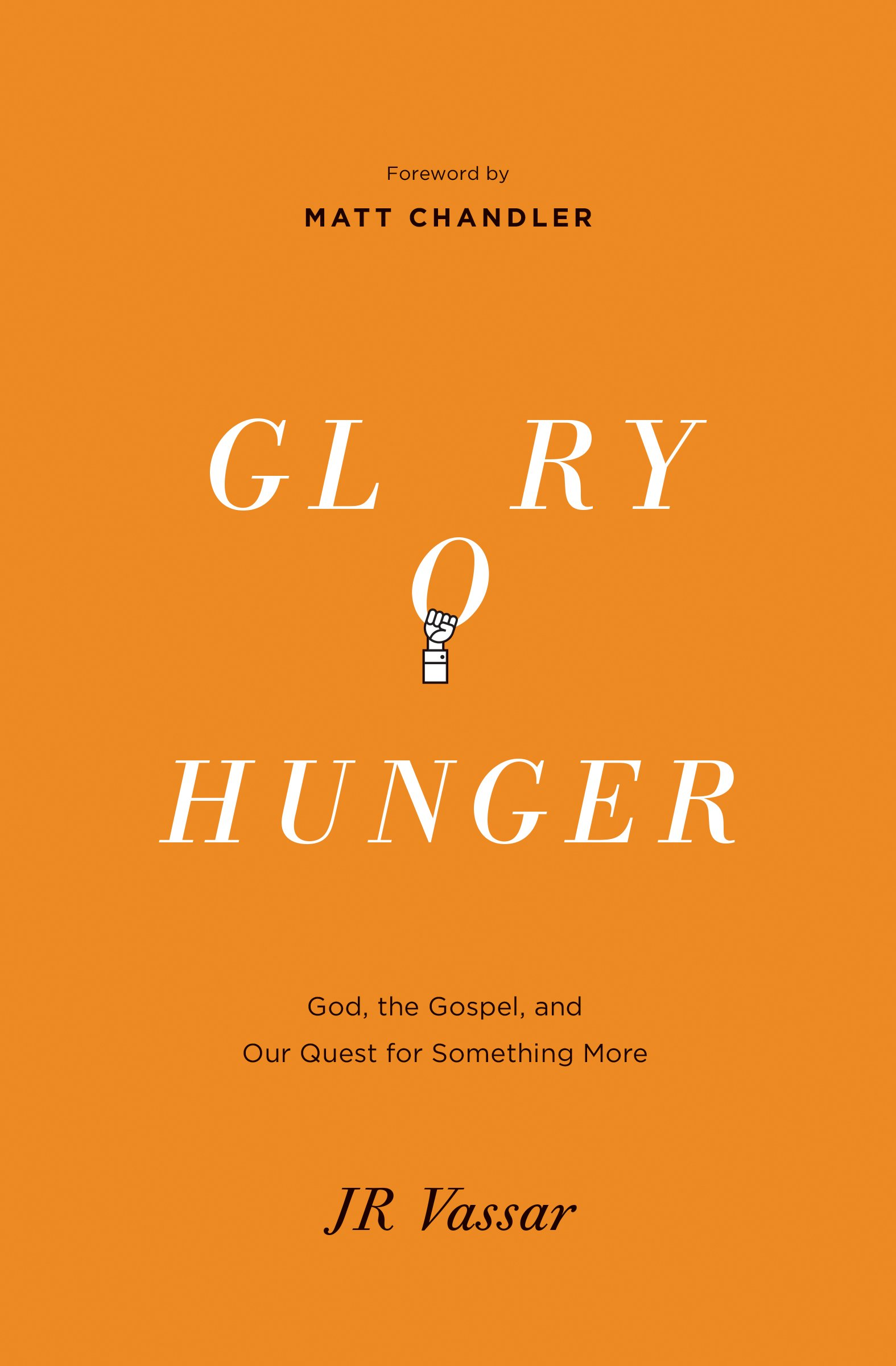 Glory Hunger: God, the Gospel, and Our Quest for Something More free download