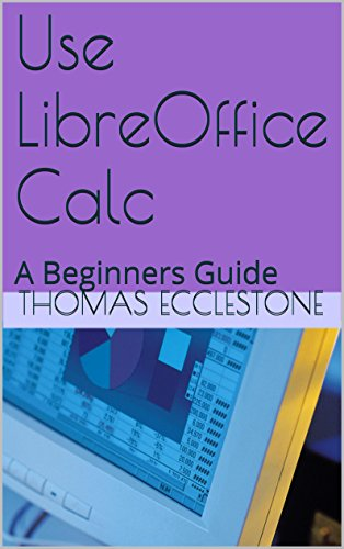Use LibreOffice Calc: A Beginners Guide free download