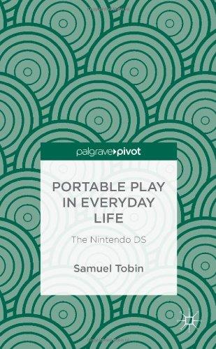 Portable Play in Everyday Life: The Nintendo DS free download
