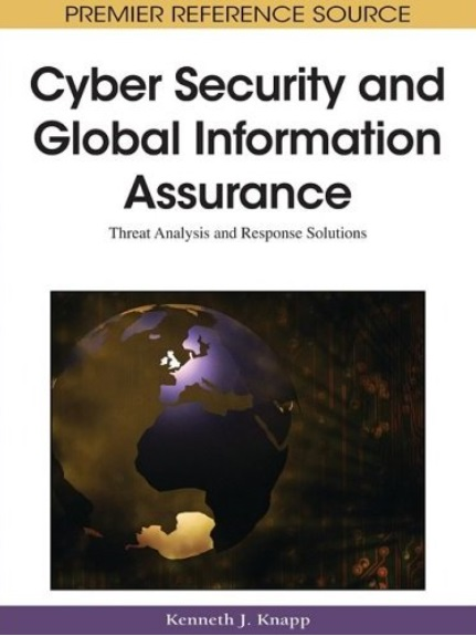 Cyber Security and Global Information Assurance: Threat Analysis and Response Solutions free download