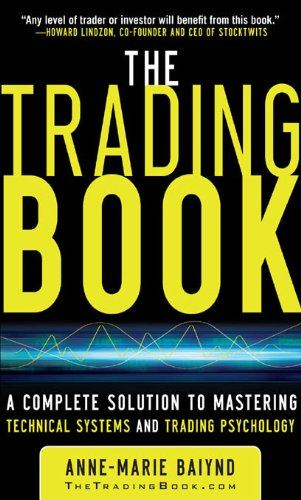 The Trading Book: A Complete Solution to Mastering Technical Systems and Trading Psychology free download