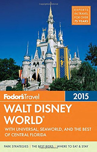 Fodor's Walt Disney World 2015: with Universal, SeaWorld & the Best of Central Florida free download